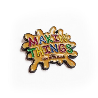 Jim McKenzie 'Makin' Things' Pin