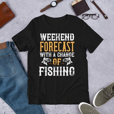 WEEKEND FORECAST WITH A CHANGE OF FISHING Short-Sleeve Unisex T-Shirt