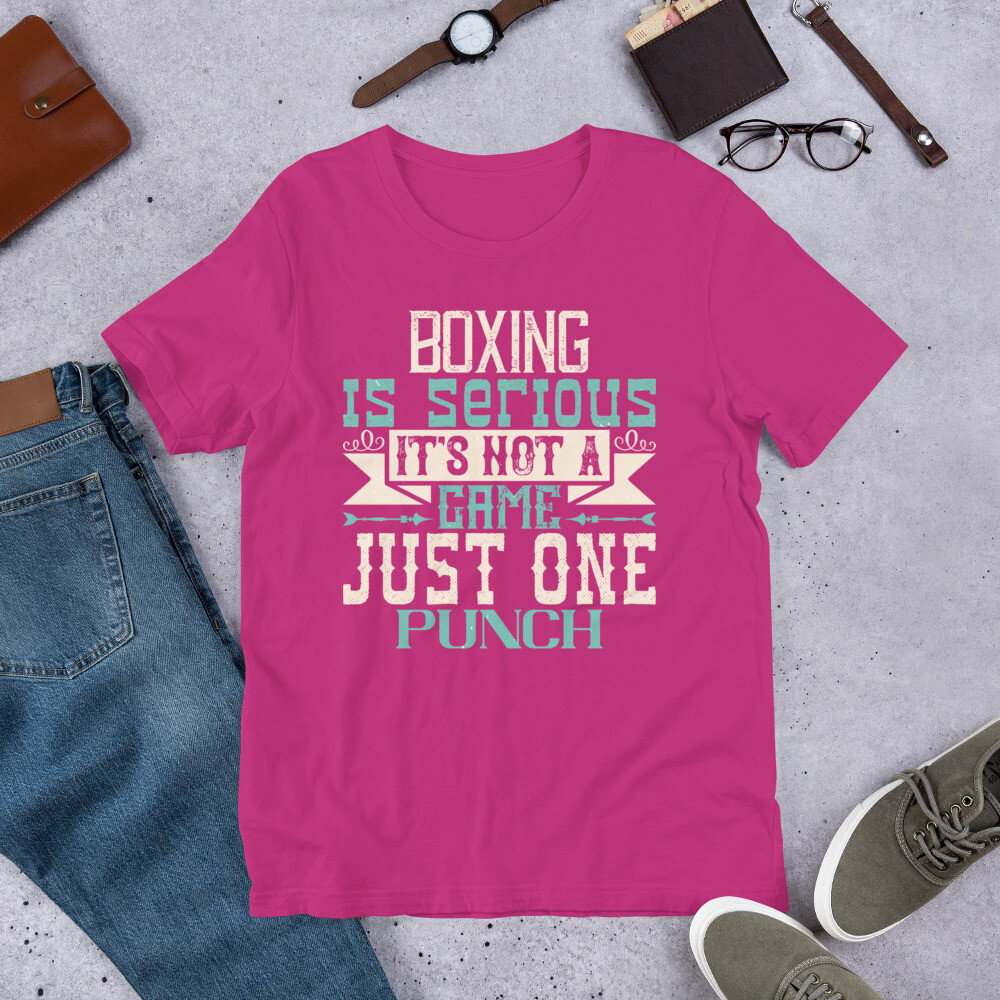Boxing is serious. It's not a game. Just one punch Short-Sleeve Unisex T-Shirt