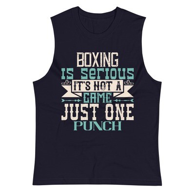 Boxing is serious. It's not a game. Just one punch Muscle Shirt Tank top