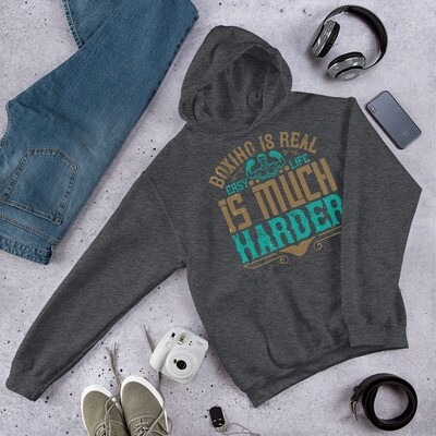 Boxing is real easy. Life is much harder Unisex Hoodie