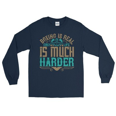 Boxing is real easy. Life is much harder unisex 's Long Sleeve Shirt