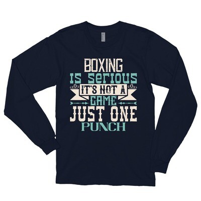Boxing is serious. It's not a game. Just one punch Long sleeve t-shirt