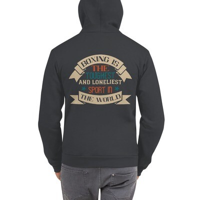 Boxing is the toughest and loneliest sport in the world Hoodie sweater