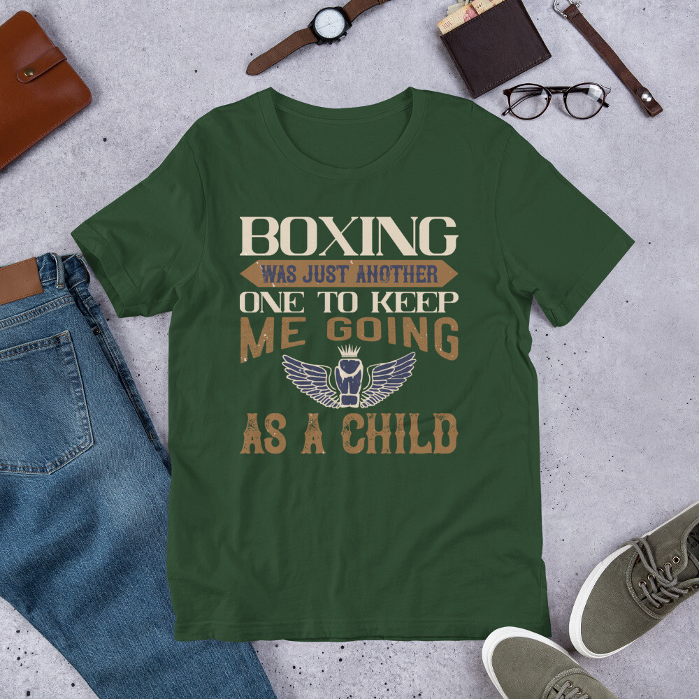Boxing was just another one to keep me going as a child Short-Sleeve Unisex T-Shirt