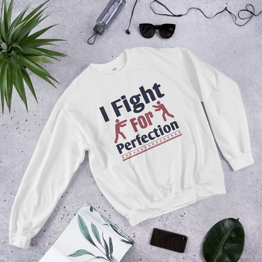 I fight for perfection boxing sport martial arts Unisex Sweatshirt