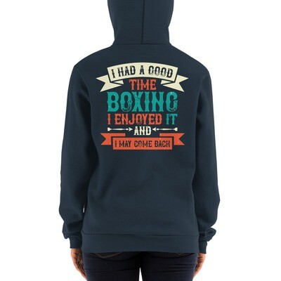 I had a good time boxing. I enjoyed it - and I may come back Hoodie sweater