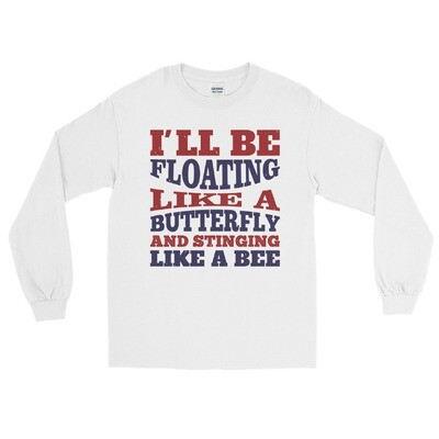 I'll be floating like a butterfly and stinging like a bee boxing sport Men's Long Sleeve Shirt