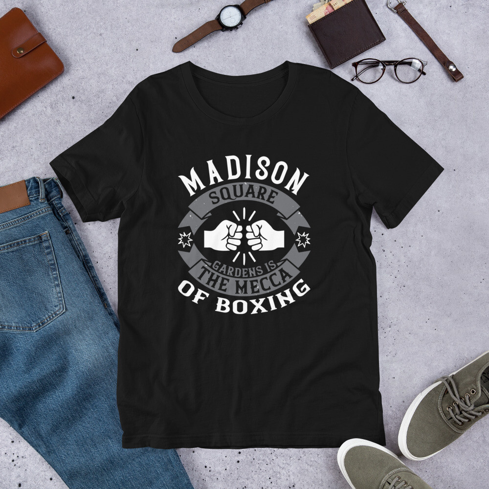 Madison Square Gardens is the Mecca of boxing Short-Sleeve Unisex T-Shirt
