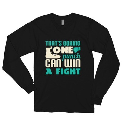 That's boxing - one punch can win a fight Long sleeve t-shirt