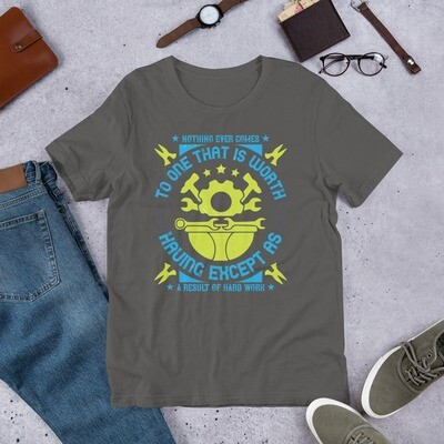 Nothing ever comes to one that is worth having except as a result of hard work | Labor day Short-Sleeve Unisex T-Shirt