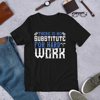There is no substitute for hard work | Labor day Short-Sleeve Unisex T-Shirt