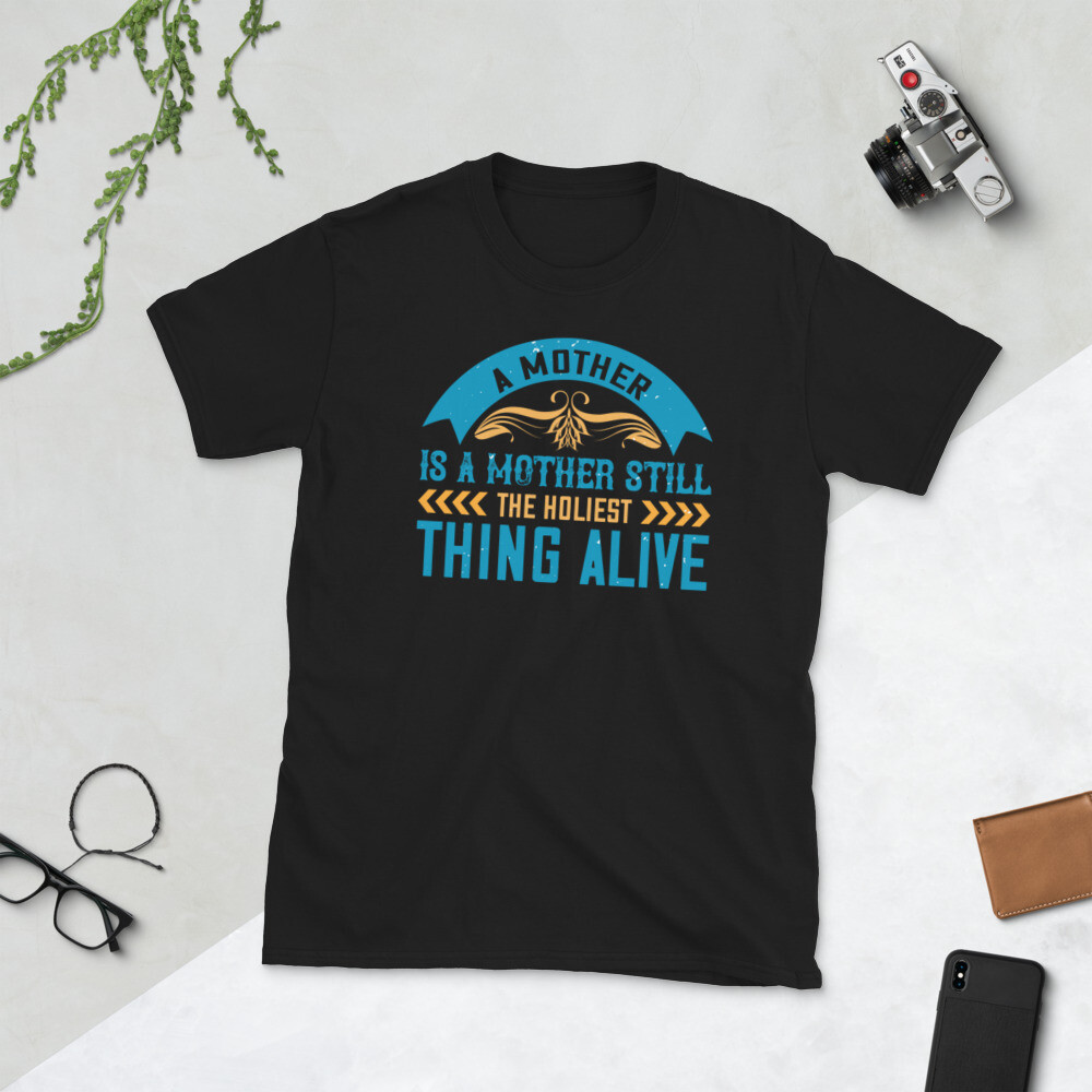 A mother is a mother still, the holiest thing alive | mom Short-Sleeve Unisex T-Shirt