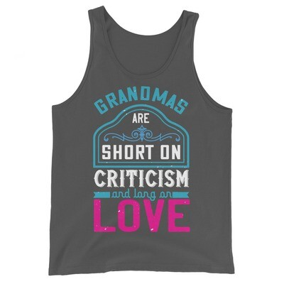 Grandmas are short on criticism and long on love | Mom Unisex Tank Top