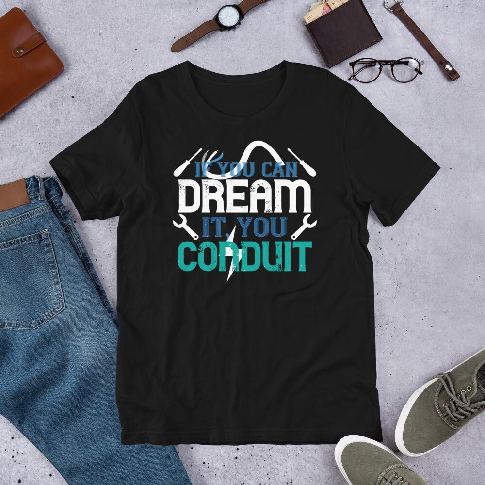 If you dream it' you conduit | Electrician Short-Sleeve Unisex T-Shirt