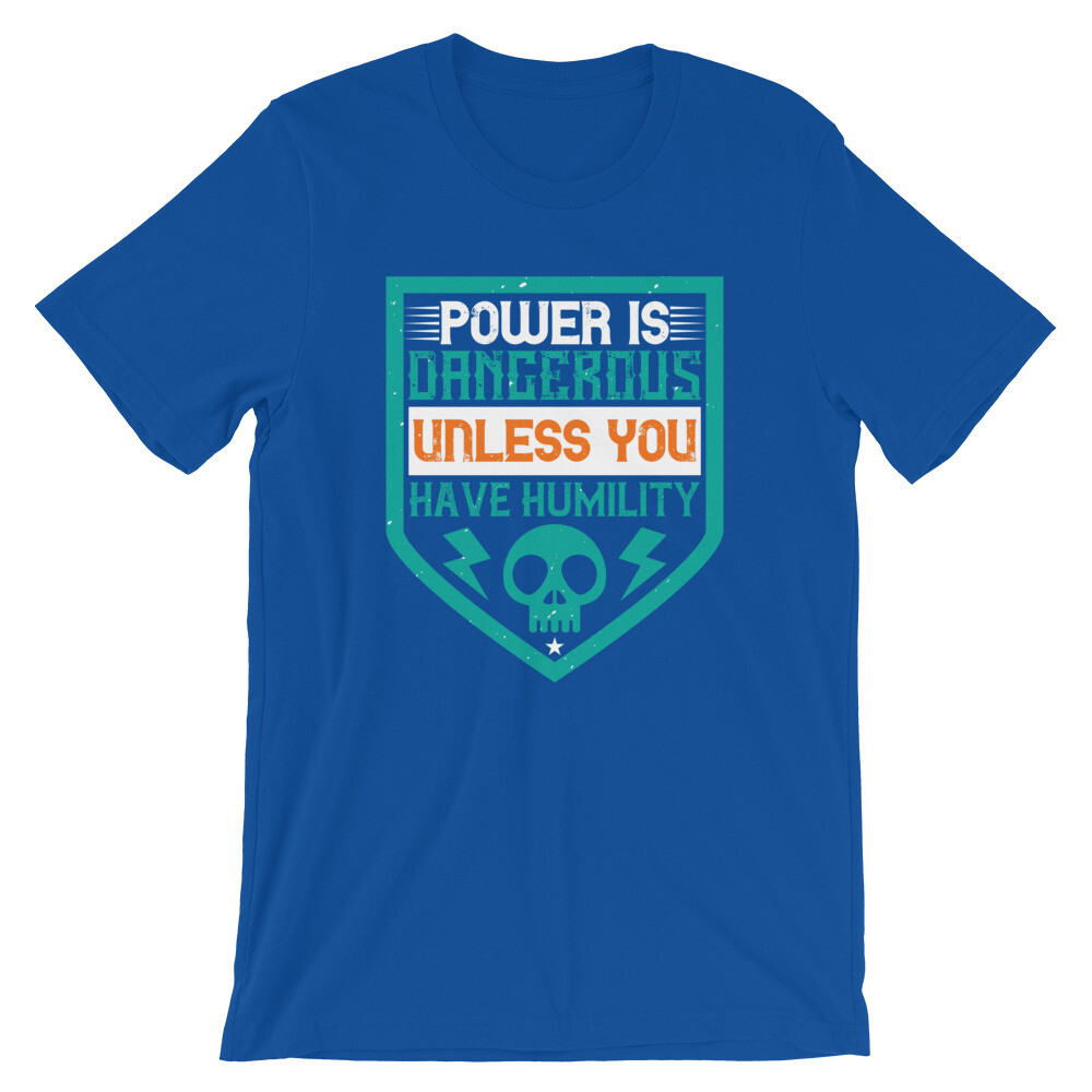 Power is dangerous unless you have humility | Electrician Short-Sleeve Unisex T-Shirt
