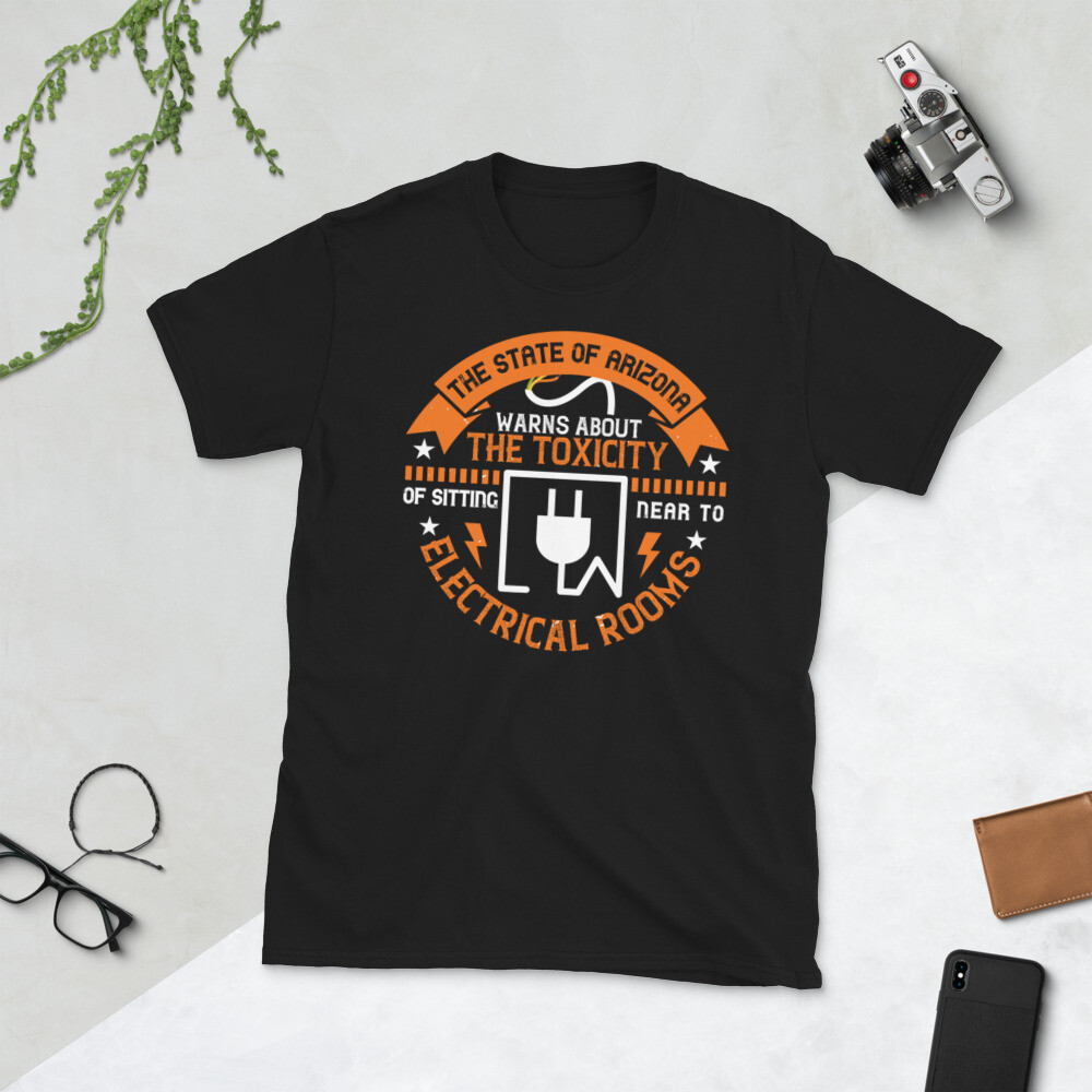 The state of arizona warns about the toxicity of sitting near to electrical rooms Short-Sleeve Unisex T-Shirt