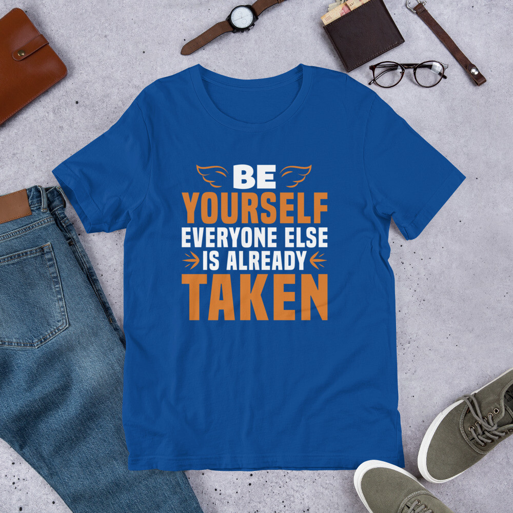 be yourself everyone else is already taken | Motivational quote Short-Sleeve Unisex T-Shirt