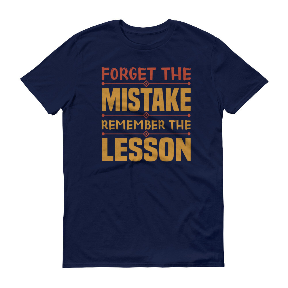 Forget the mistake remember the lesson | motivational quote unisex Short-Sleeve T-Shirt