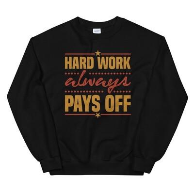 Hard work always pays off | motivational quote Unisex Sweatshirt