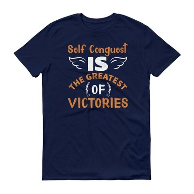 self conquest is the greatest of all victories | motivational quote Short-Sleeve T-Shirt