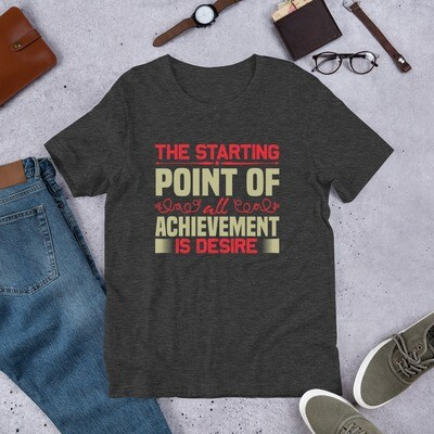 THe starting point of achievement is desire Short-Sleeve Unisex T-Shirt