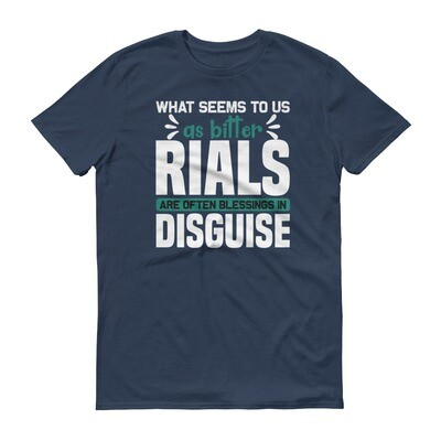 What seems to us as bitter trials are often blessings in disguise Short-Sleeve T-Shirt