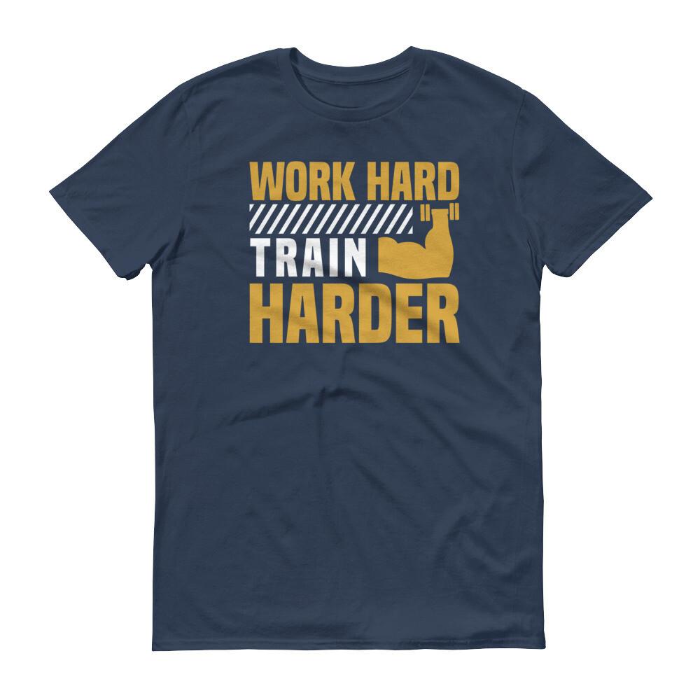 Work hard train harder fitness center sporting workout Short-Sleeve T-Shirt
