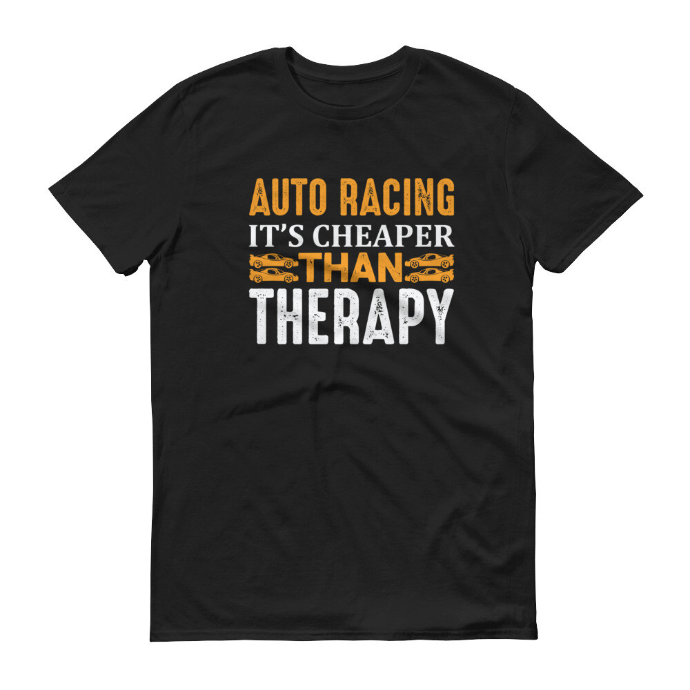 Auto racing it's cheaper than Therapy Short-Sleeve T-Shirt