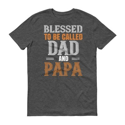 blessed to be called dad and papa Short-Sleeve T-Shirt