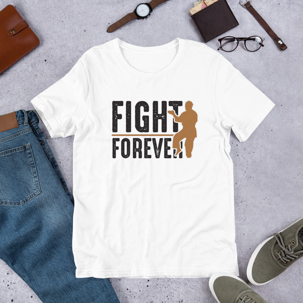 Fight forever martial arts Short-Sleeve Unisex T-Shirt