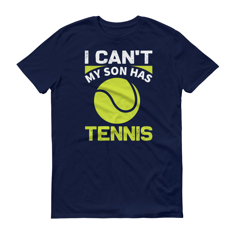 i can't my son has tennis funny Short-Sleeve T-Shirt
