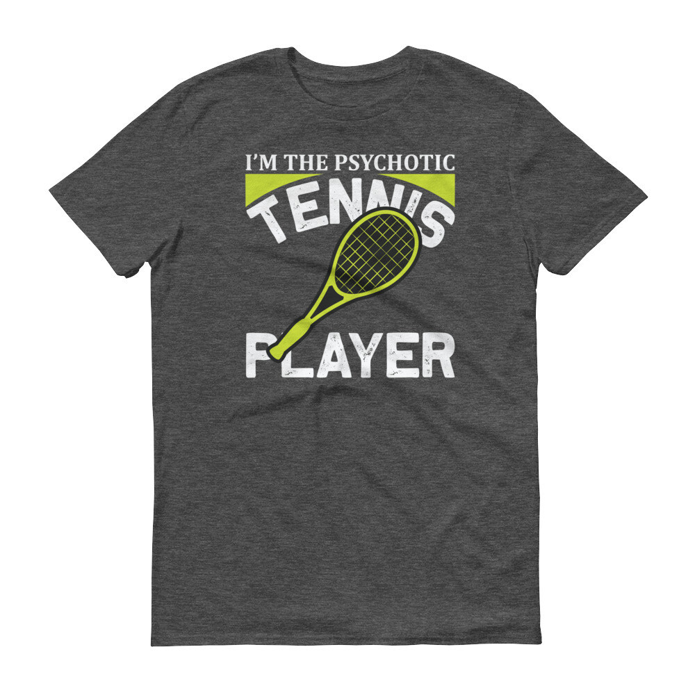 i'm the psychotic tennis player Short-Sleeve T-Shirt