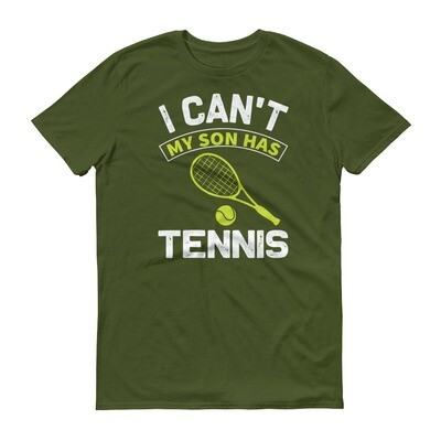 i can't my son has tennis Short-Sleeve T-Shirt