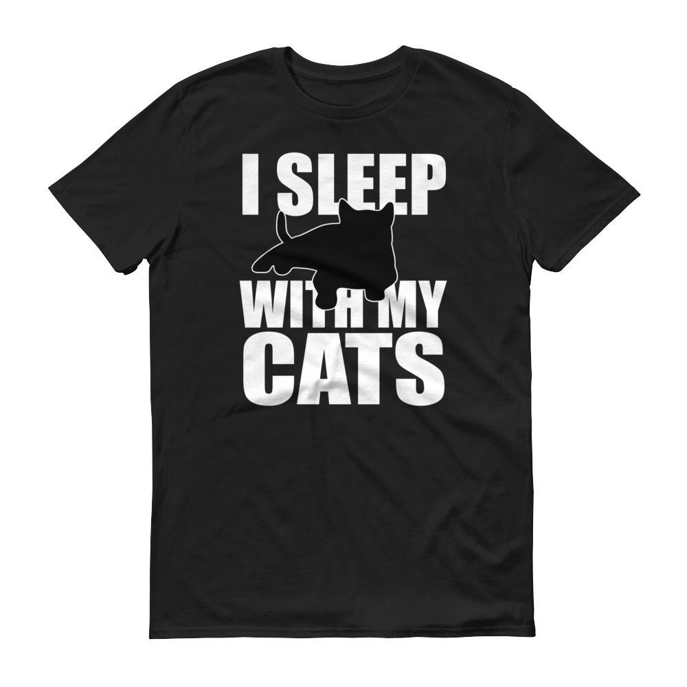 i sleep with my cats Short-Sleeve T-Shirt