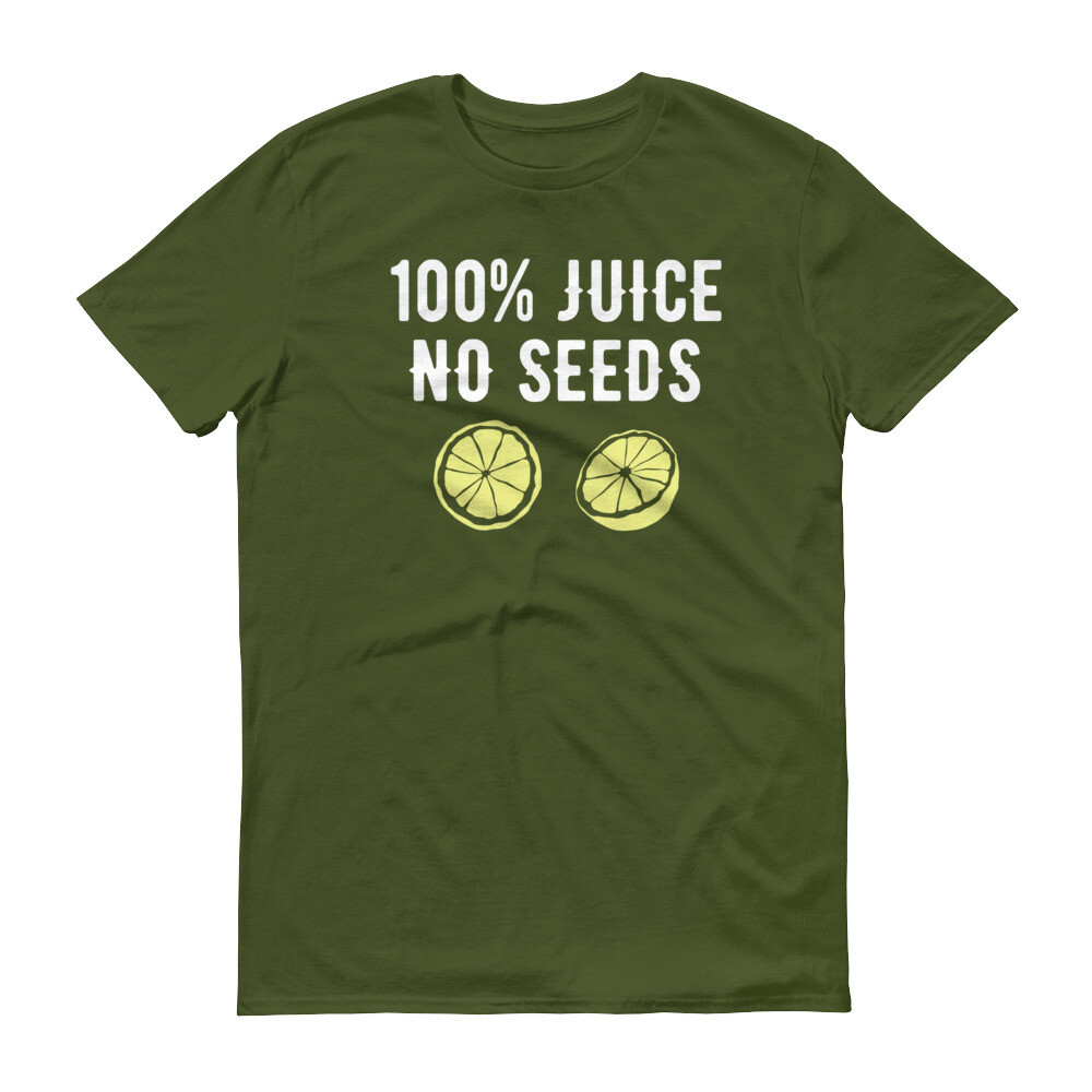 100% juice no seeds Short-Sleeve T-Shirt