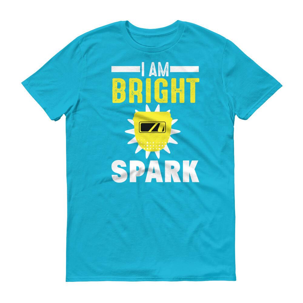 i am bright spark Short-Sleeve T-Shirt