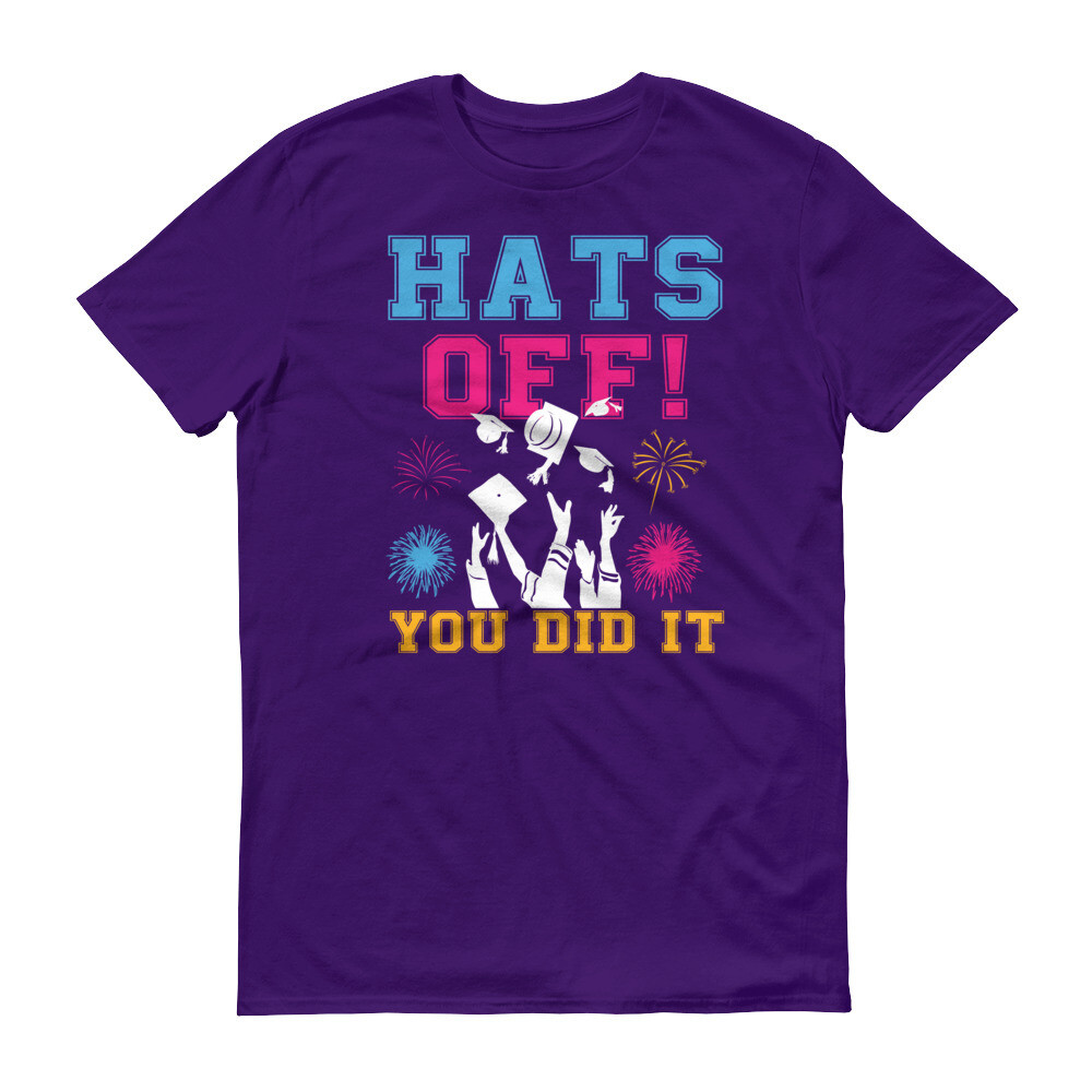 Hats off you did it Short-Sleeve T-Shirt