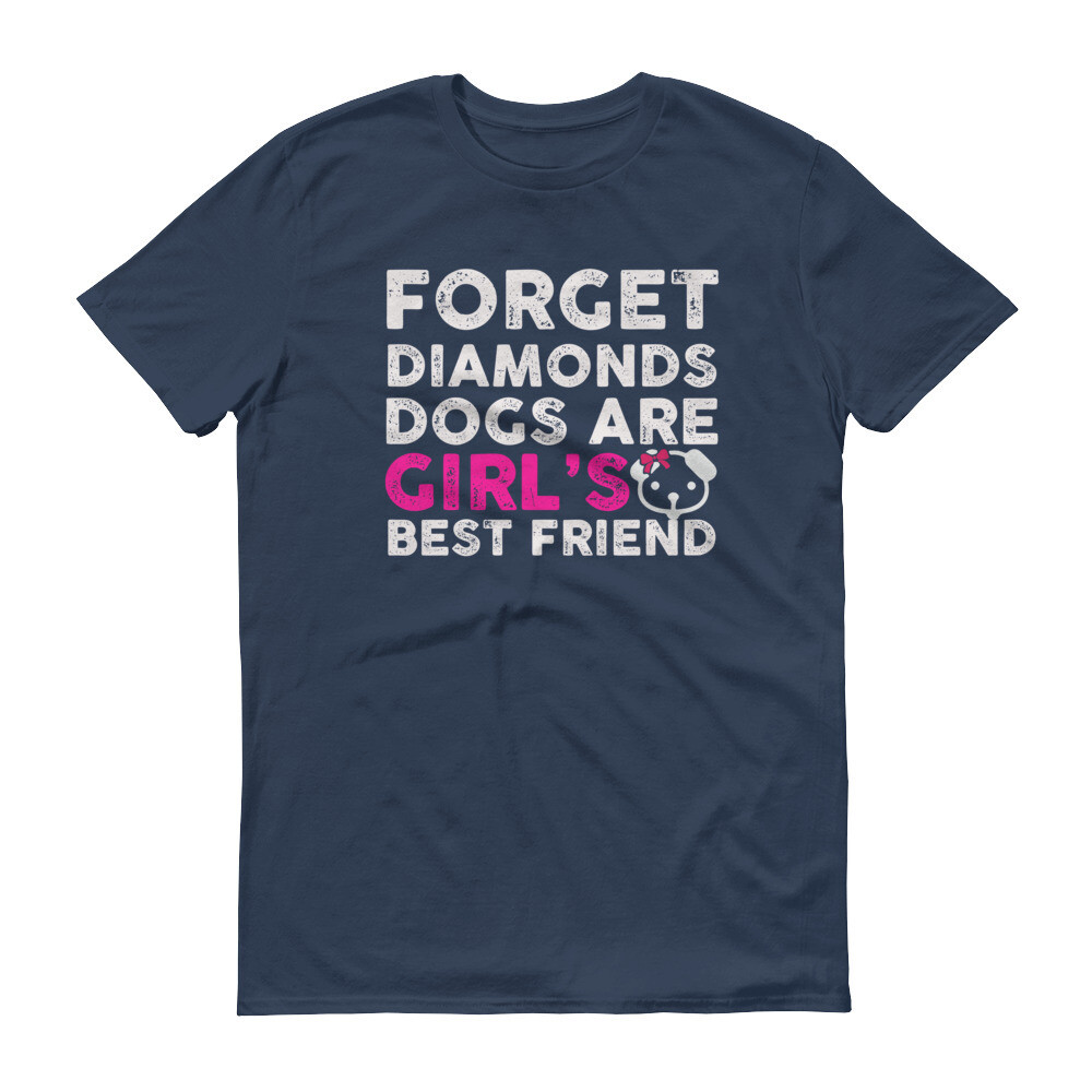 Forgot diamonds dogs are girl's best friend Short-Sleeve T-Shirt