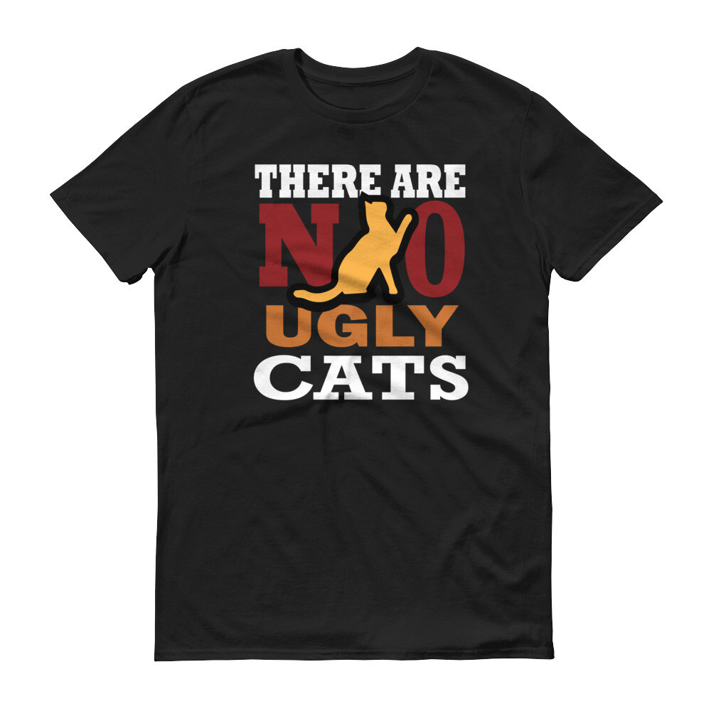 There are no ugly cats Short-Sleeve T-Shirt