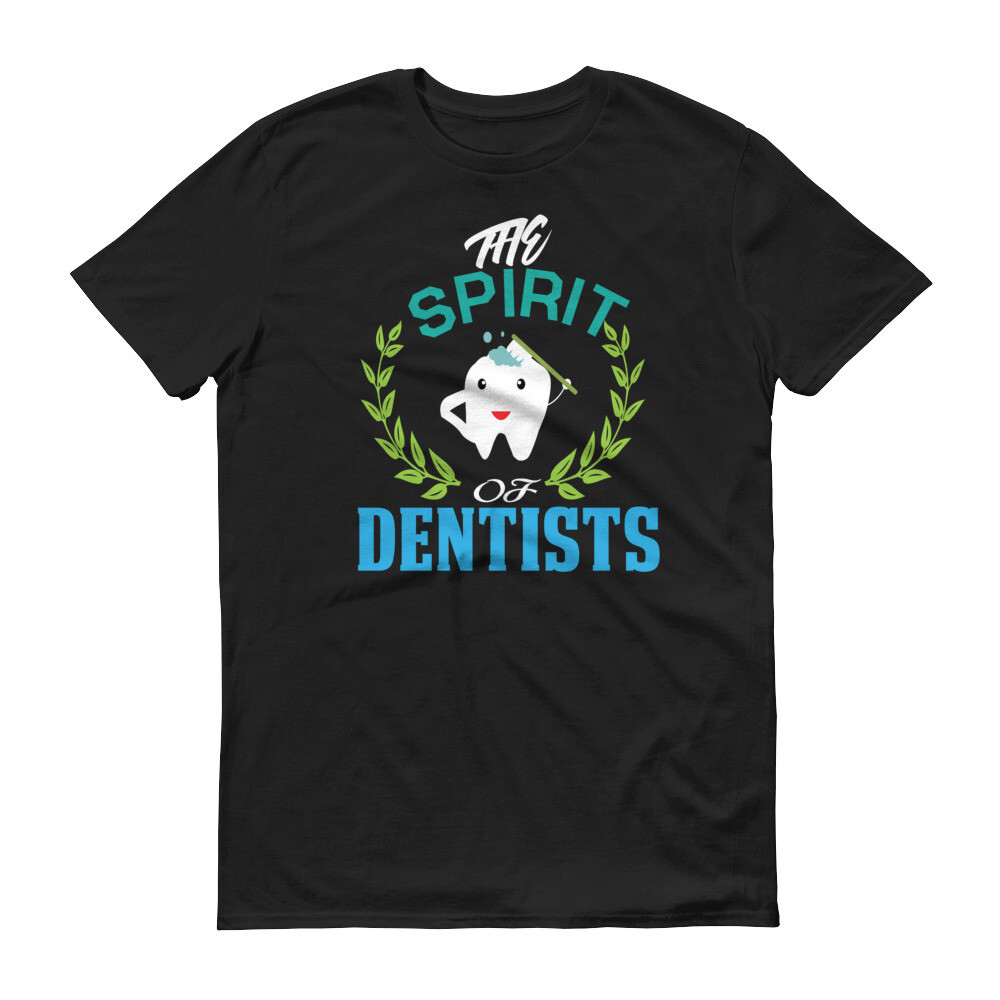 The spirit of dentists Short-Sleeve T-Shirt