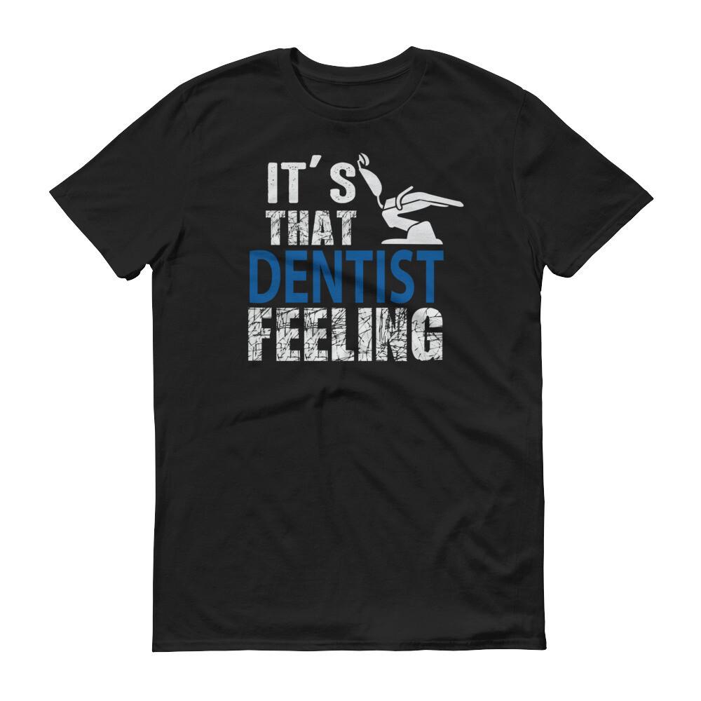 It's that dentist feeling Short-Sleeve T-Shirt