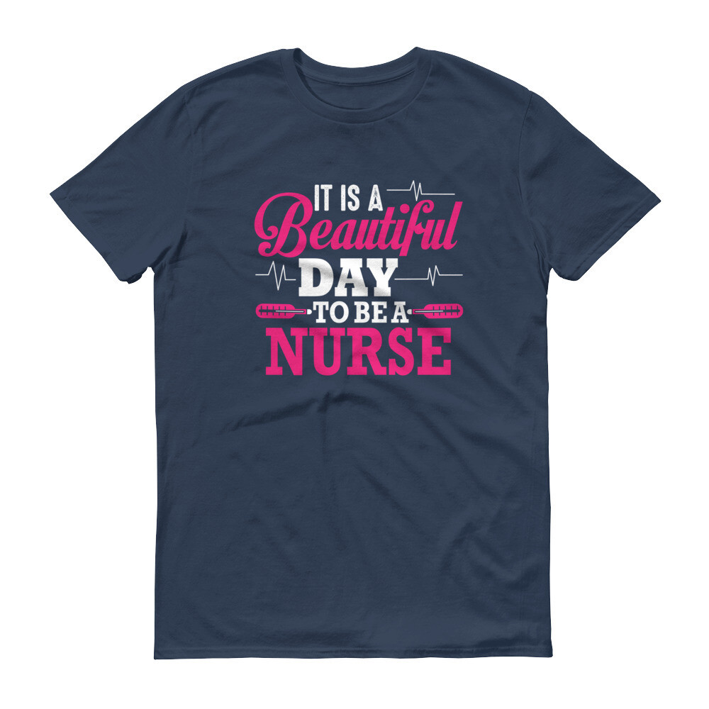 It's a beautiful day to be a nurse Short-Sleeve T-Shirt