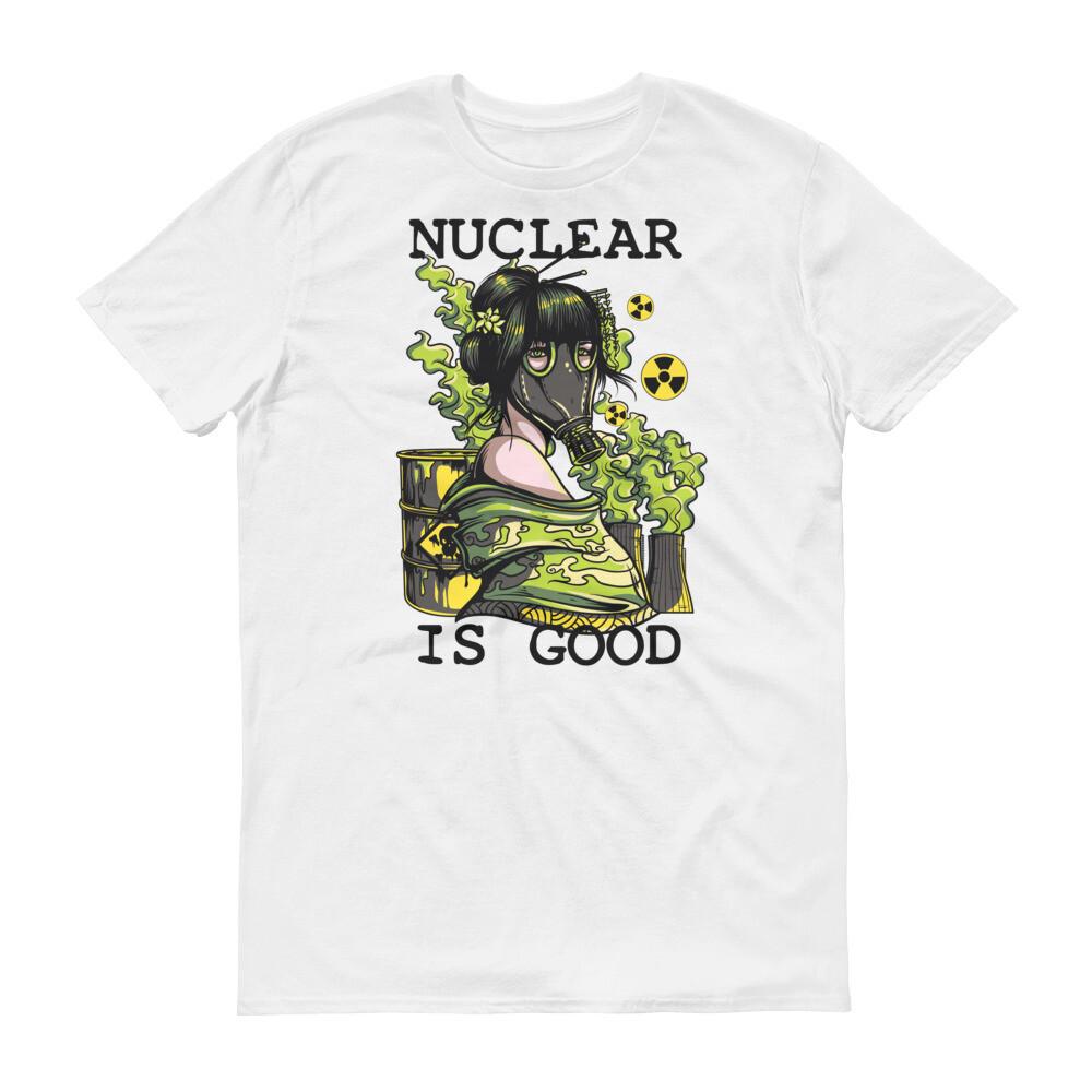 Nuclear is good woman art Short-Sleeve T-Shirt