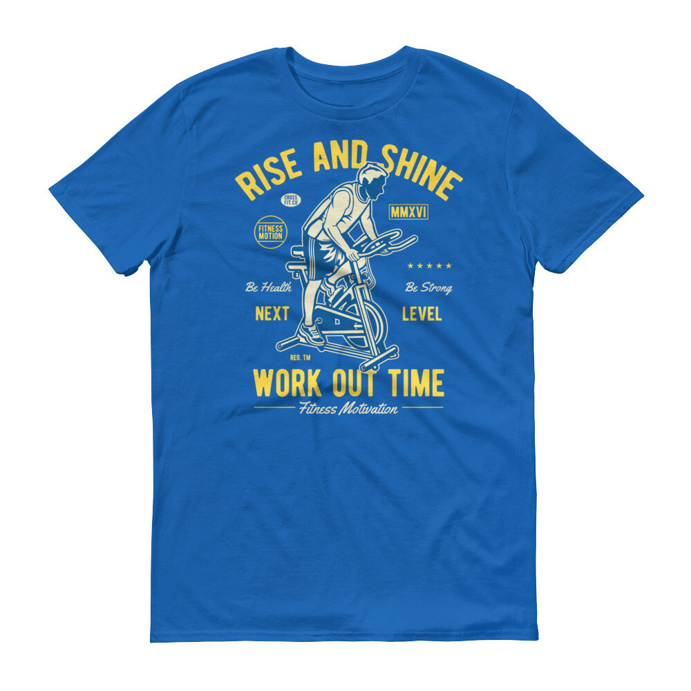 Rise and shine workout time Short-Sleeve T-Shirt