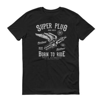 super plug born to ride Short-Sleeve T-Shirt