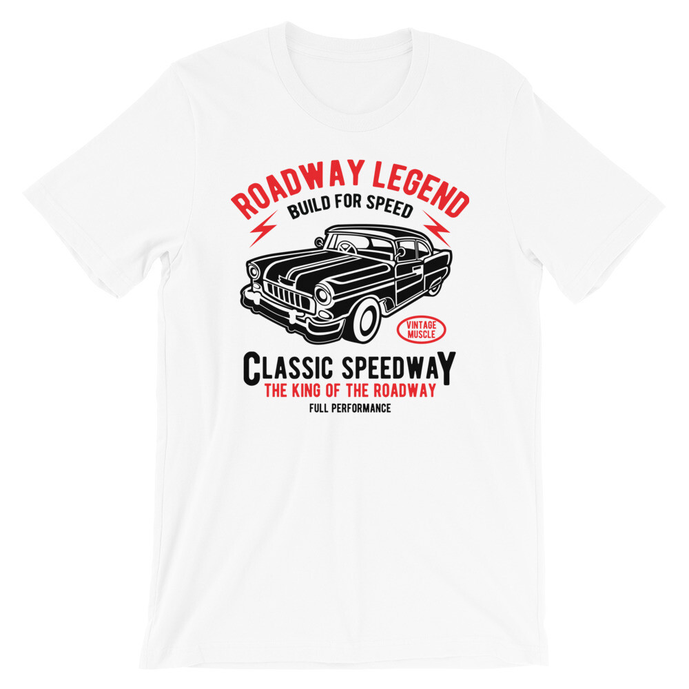 Roadway legend build for speed classic speedway the king of the roadway Short-Sleeve Unisex T-Shirt