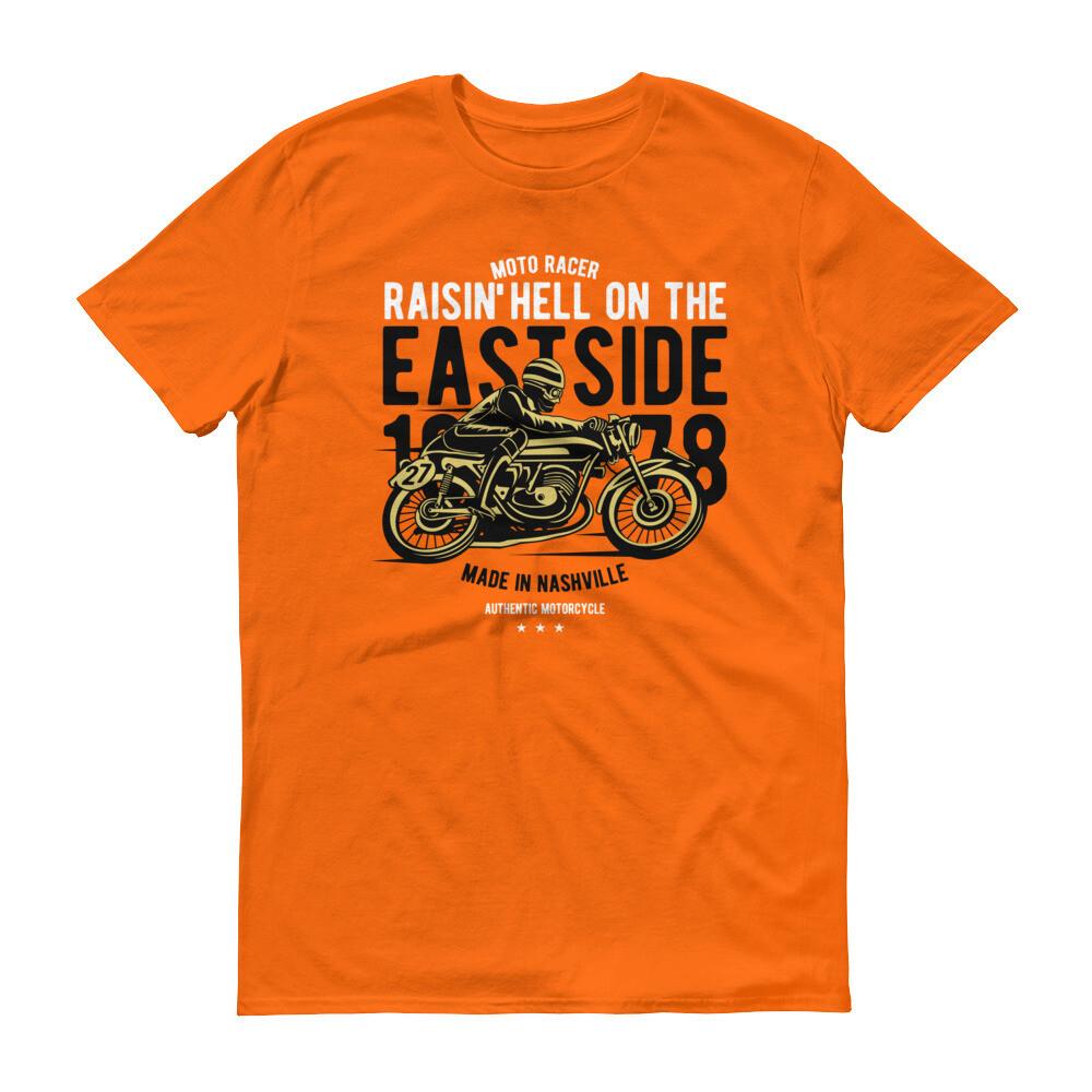 Motor racer raising hell on the east side made in nashville Short-Sleeve T-Shirt