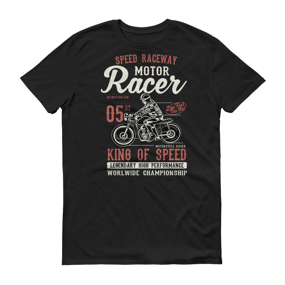 Speed raceway motor racer king of speed legenadry perfomance worldide championship Short-Sleeve T-Shirt