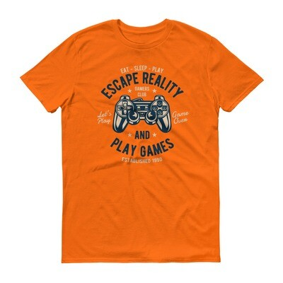 Eat sleep play escape reality and games Short-Sleeve T-Shirt